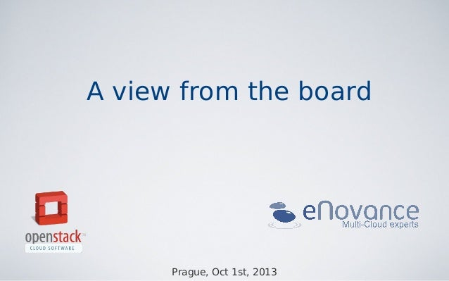 A view from the board  Prague, Oct 1st, 2013