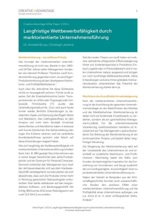 1 White Paper 1/2014: Langfristige Wettbewerbsfähigkeit durch marktorientierte Unternehmensführung © Creative Advantage Gm...