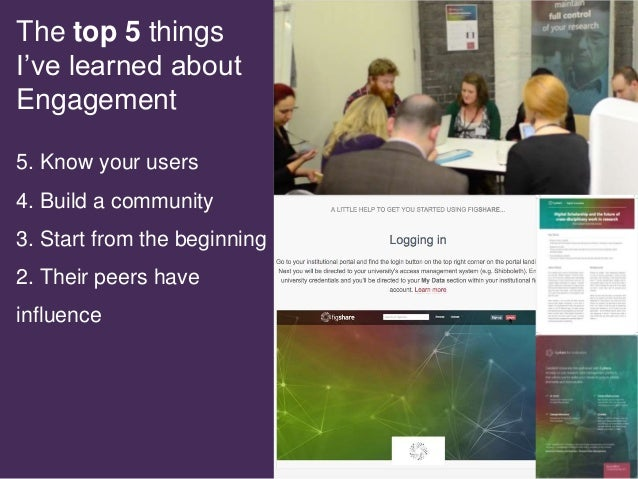 10 The top 5 things I've learned about Engagement 5. Know your users 4. Build a community 3. Start from the beginning 2. T...