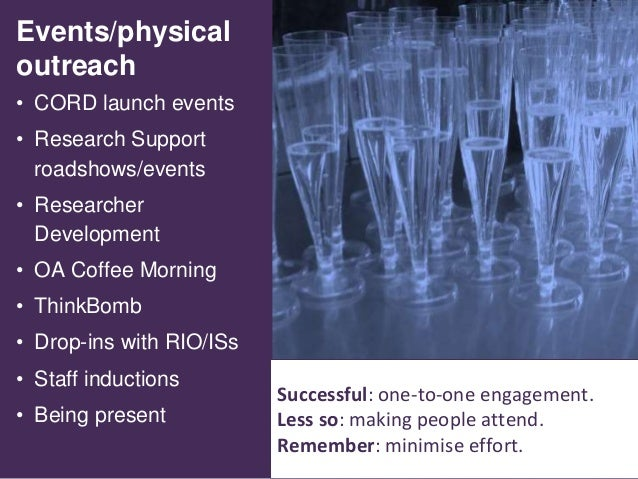 6 Events/physical outreach • CORD launch events • Research Support roadshows/events • Researcher Development • OA Coffee M...