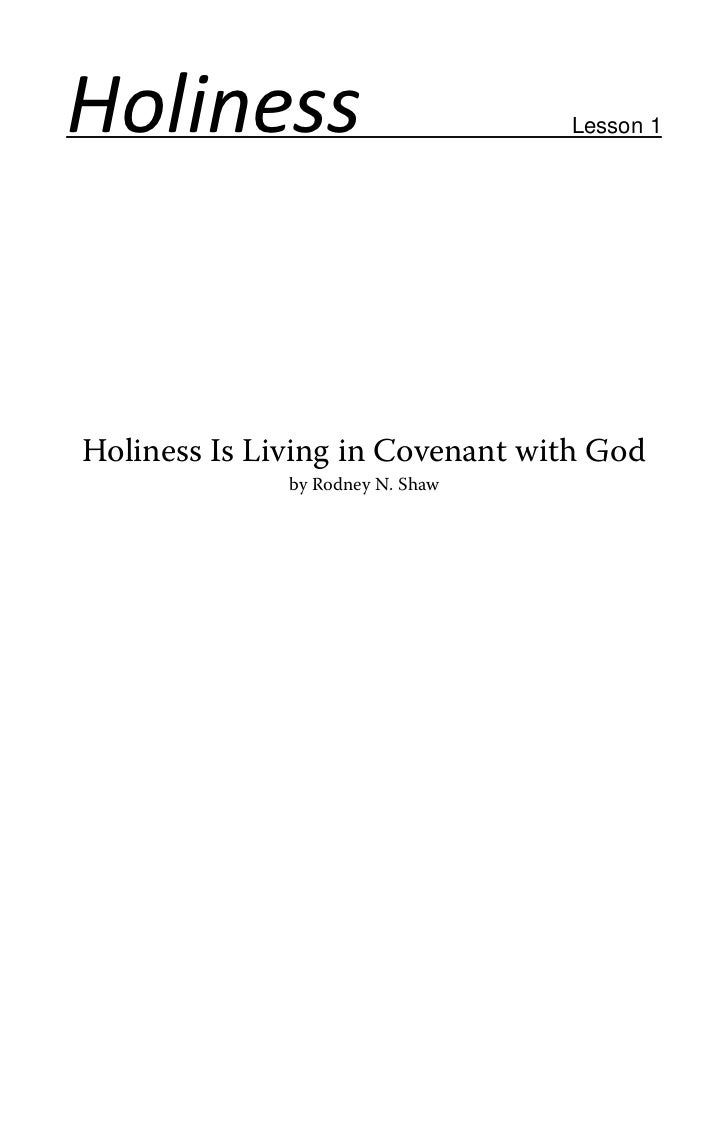 Holiness                          Lesson 1Holiness Is Living in Covenant with God              by Rodney N. Shaw