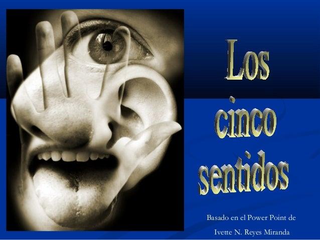 Basado en el Power Point de Ivette N. Reyes Miranda