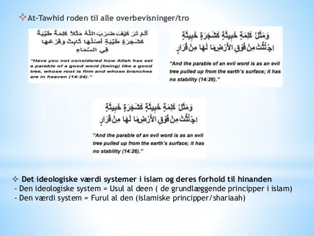 Forholdet mellem Al-Tawhid og de andre principper i islam: * Vi har lært, at den første Asl (princip) af principperne i i...