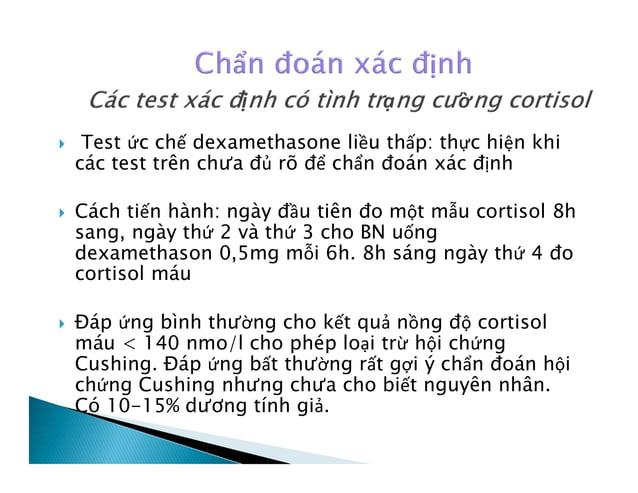Định lượng ACTH  Trong trường hợp HC Cushing phụ thuộc ACTH (u tuyến yên hoặc u tiết ACTH lac chỗ): nồng độ ACTH tăng cao...
