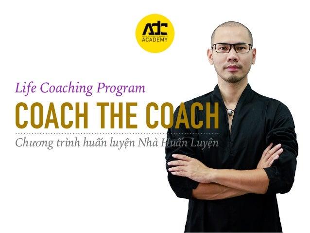 COACH THE COACH Chương trình huấn luyện Nhà Huấn Luyện Life Coaching Program