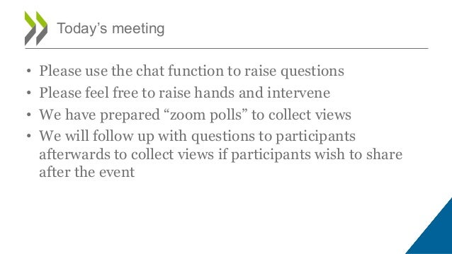 """• Please use the chat function to raise questions • Please feel free to raise hands and intervene • We have prepared """"zoom..."""