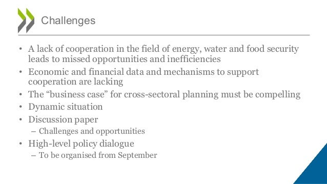 • A lack of cooperation in the field of energy, water and food security leads to missed opportunities and inefficiencies •...