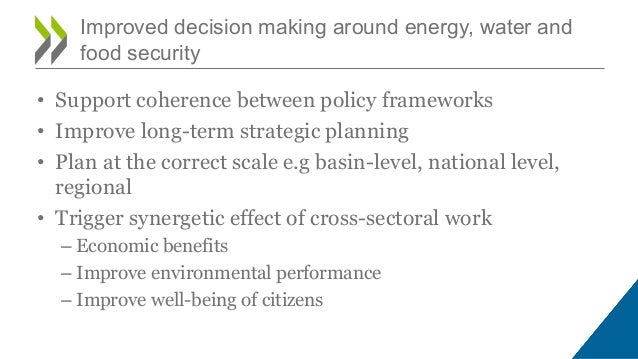 • Support coherence between policy frameworks • Improve long-term strategic planning • Plan at the correct scale e.g basin...