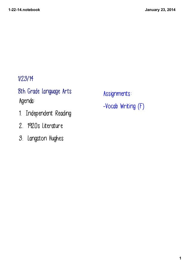 12214.notebook  January23,2014  1/23/14 8th Grade Language Arts Agenda:  Assignments: -Vocab Writing (F)  1. Independe...
