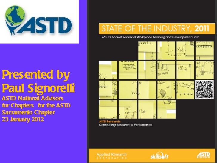 Presented by Paul Signorelli ASTD National Advisors  for Chapters  for the ASTD Sacramento Chapter 23 January 2012