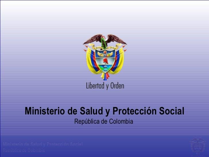 Ministerio de Salud y Protección Social                                  República de ColombiaMinisterio de Salud y Protec...