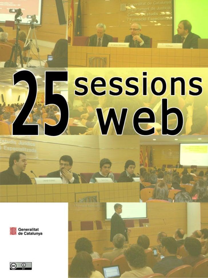 Sessions web (2005 – 2011)Centre dEstudis Jurídics i Formació Especialitzada (Departament de Justícia) i Direcció General ...
