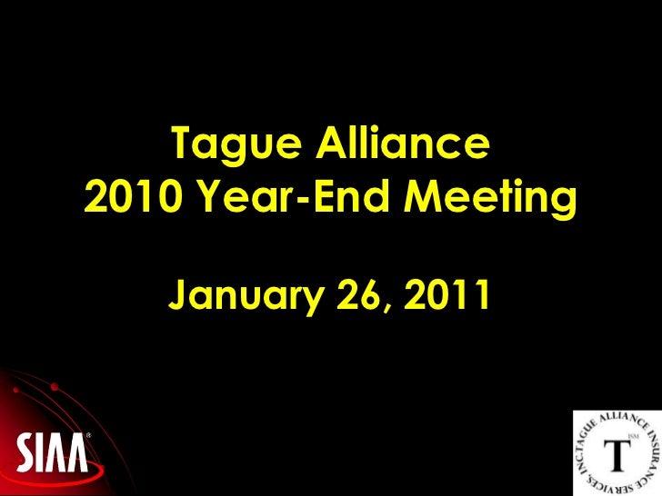 Tague Alliance 2010 Year-End MeetingJanuary 26, 2011<br />
