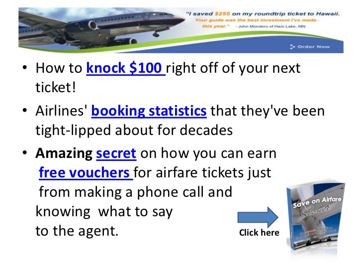 • How to knock $100 right off of your next  ticket!• Airlines booking statistics that theyve been  tight-lipped about for ...