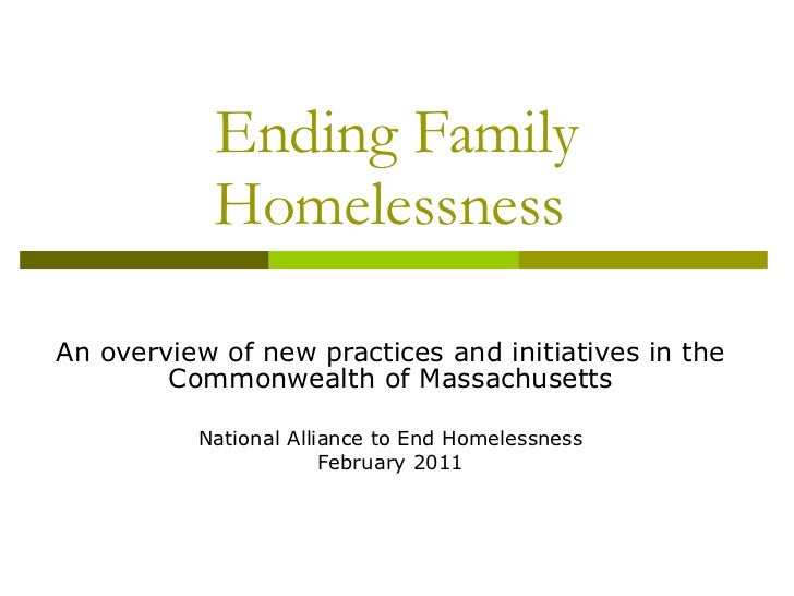 Ending Family Homelessness  An overview of new practices and initiatives in the Commonwealth of Massachusetts National All...