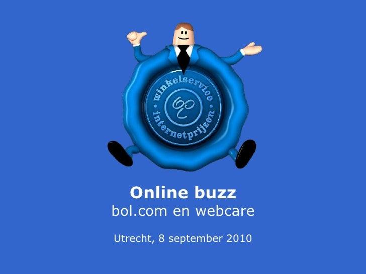 Utrecht, 8 september 2010<br />Online buzzbol.com en webcare<br />