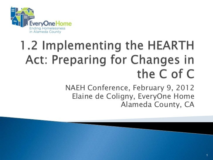 NAEH Conference, February 9, 2012 Elaine de Coligny, EveryOne Home               Alameda County, CA                       ...