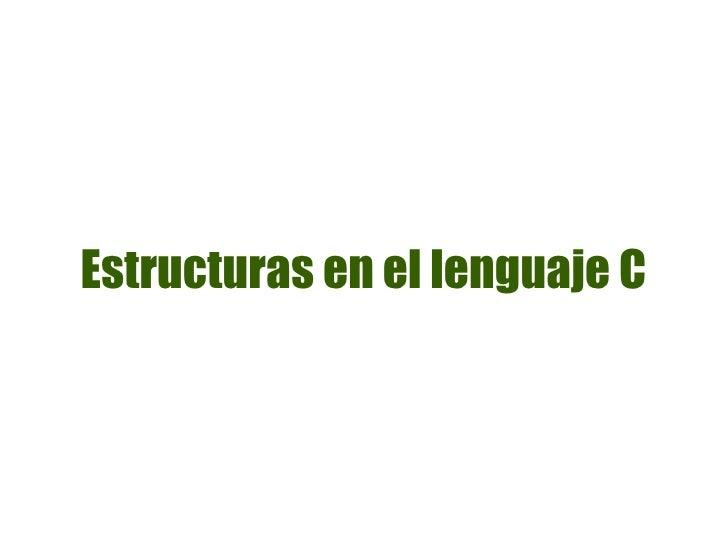 Estructuras en el lenguaje C