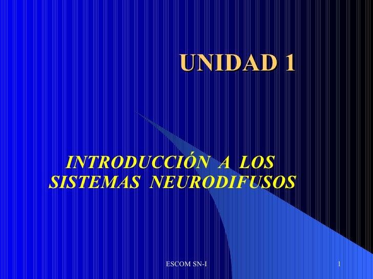 INTRODUCCIÓN  A  LOS  SISTEMAS  NEURODIFUSOS UNIDAD 1