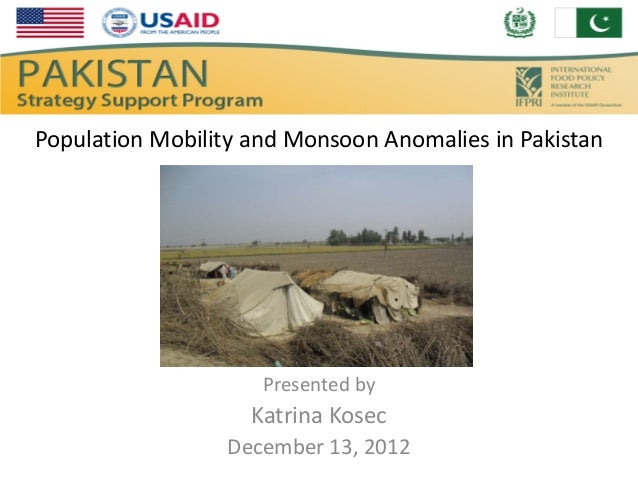 Population Mobility and Monsoon Anomalies in Pakistan                     Presented by                    Katrina Kosec   ...