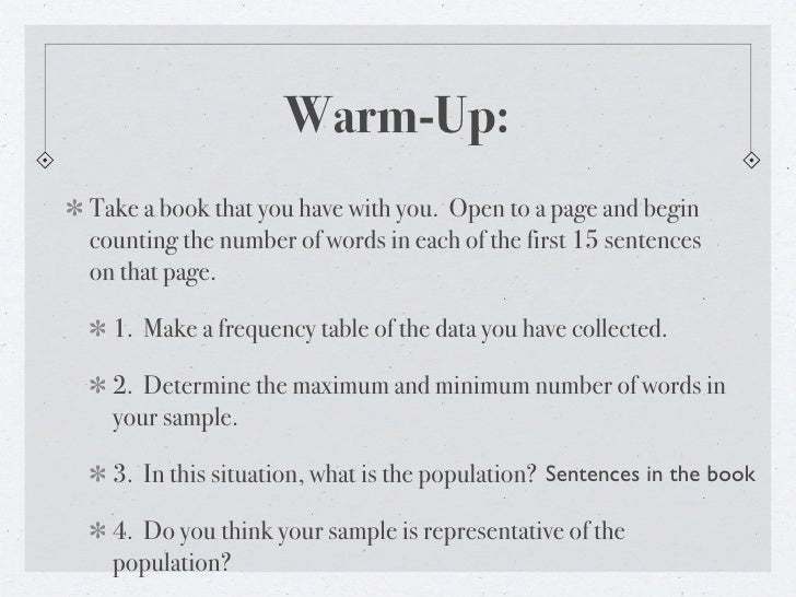 Warm-Up: Take a book that you have with you. Open to a page and begin counting the number of words in each of the first 15...