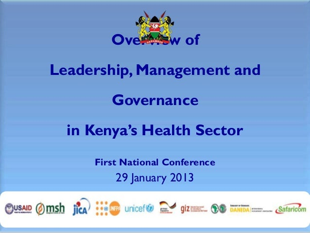 Overview ofLeadership, Management and        Governance  in Kenya's Health Sector     First National Conference         29...