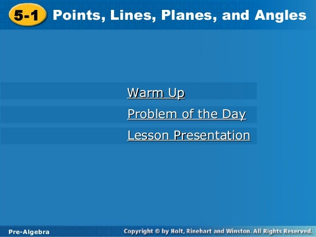 5-1 Points, Lines, Planes, and Angles 5-1 Points, Lines, Planes, and Angles               Warm Up               Problem of...