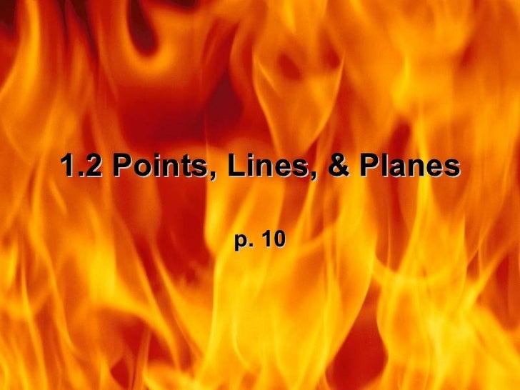 1.2 Points, Lines, & Planes           p. 10