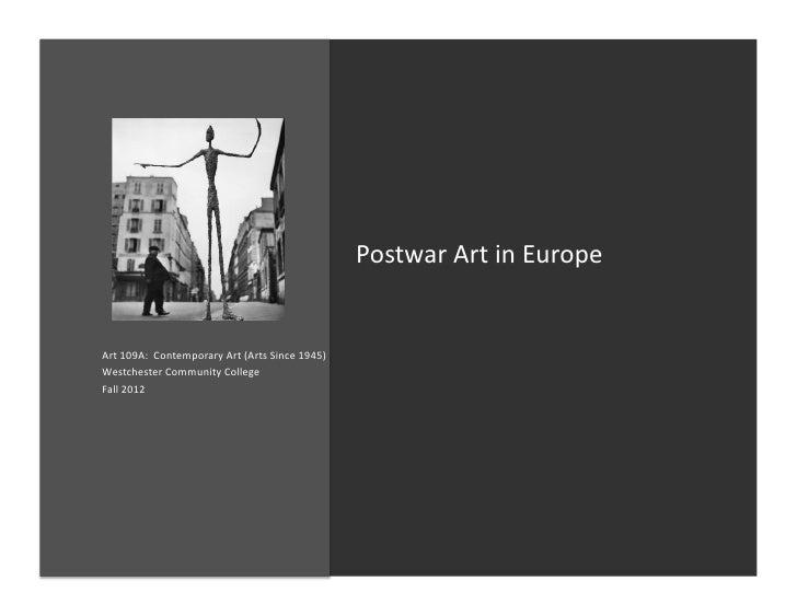 Postwar Art in Europe Art 109A:  Contemporary Art (Arts Since 1945) Westchester Community Coll...