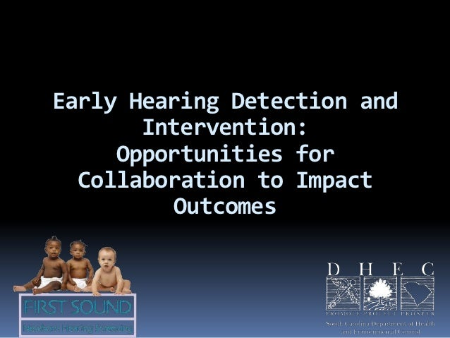 early hearing detection essay Learn about the most common risks and what you can do to prevent hearing loss  hearing loss guatemala: early detection  hearing loss: causes, risks, prevention.