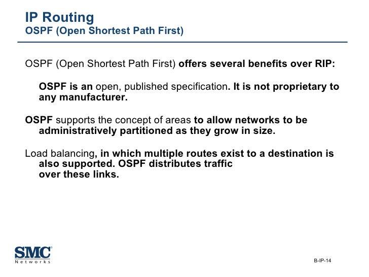 IP Routing OSPF (Open Shortest Path First) <ul><li>OSPF (Open Shortest Path First)  offers several benefits over RIP: </li...
