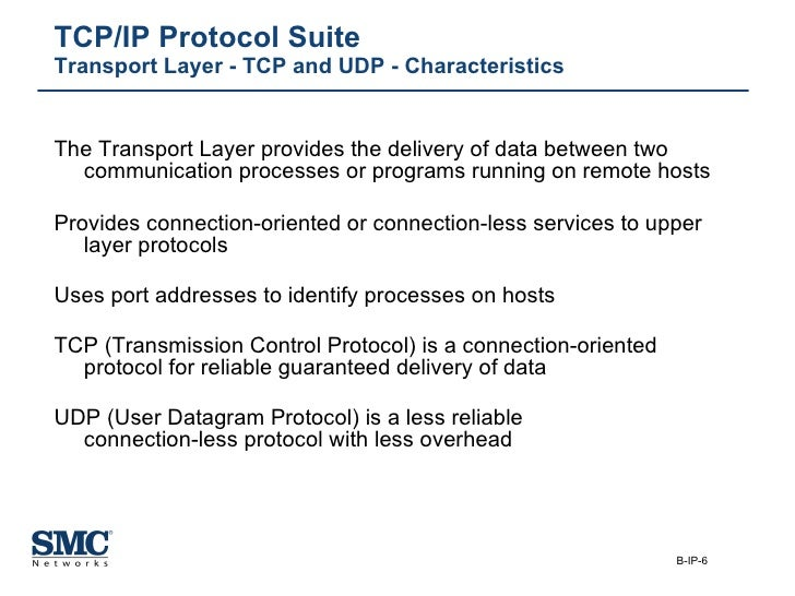 <ul><li>The Transport Layer provides the delivery of data between two communication processes or programs running on remot...