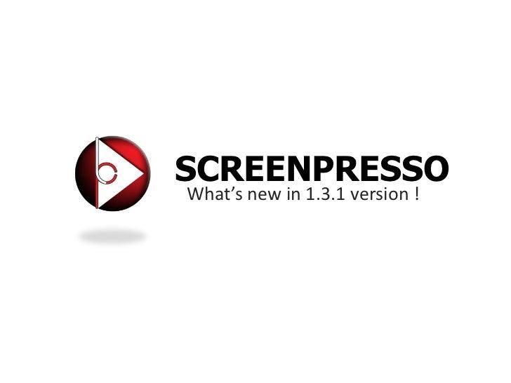 SCREENPRESSOWhat's new in 1.3.1 version !