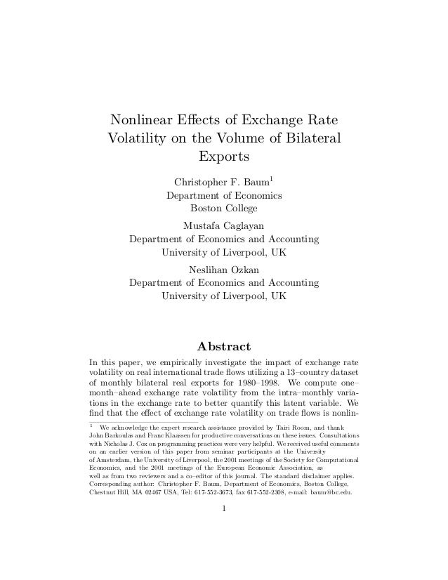 1 1 Abstract Nonlinear Effects of Exchange Rate Volatility on the Volume of Bilateral Exports Christopher F. Baum Departmen...