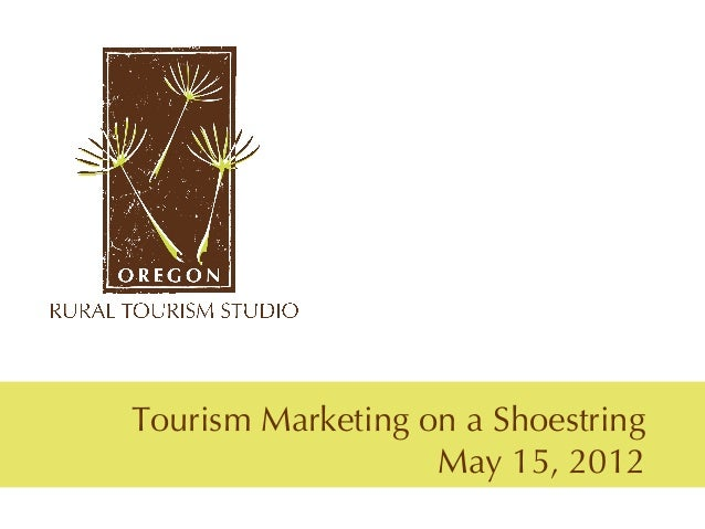 Tourism Marketing on a Shoestring                   May 15, 2012