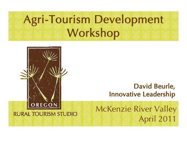 Agri-Tourism Development        Workshop                       David Beurle,               Innovative Leadership          ...