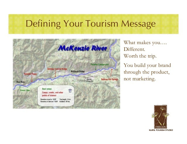 Defining Your Tourism Message                     What makes you….                     Different.                     Wort...