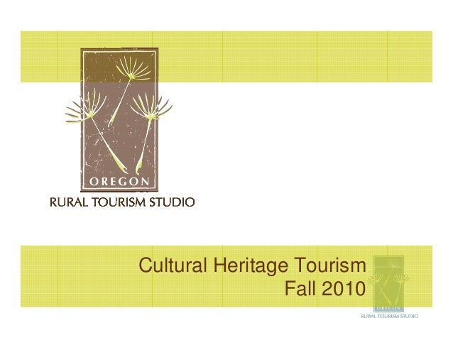 Cultural Heritage Tourism                 Fall 2010