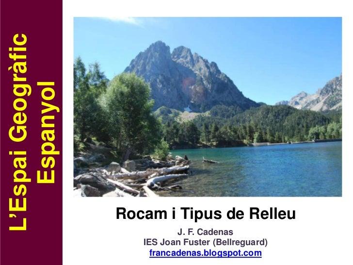 L'Espai Geogràfic    Espanyol                    Rocam i Tipus de Relleu                               J. F. Cadenas      ...