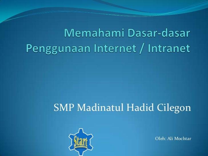 SMP Madinatul Hadid Cilegon                   Oleh: Ali Mochtar