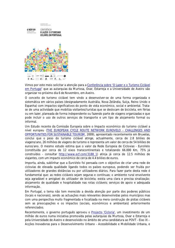 Vimos por este meio solicitar a atenção para a Conferência sobre 'O Lazer e o Turismo Ciclável em Portugal' que as autarqu...