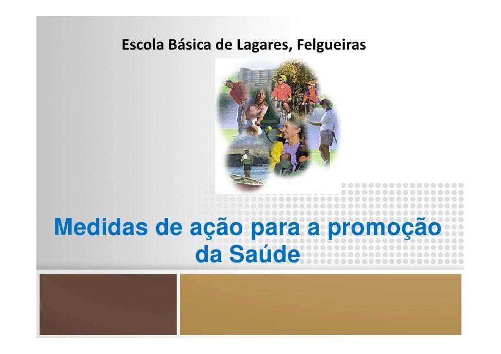 EscolaBásicadeLagares,FelgueirasMedidas de ação para a promoção           da Saúde
