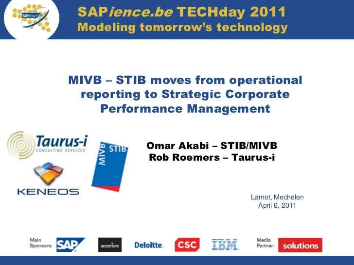 SAPience.be TECHday 2011             Modeling tomorrow's technology            MIVB – STIB moves from operational         ...