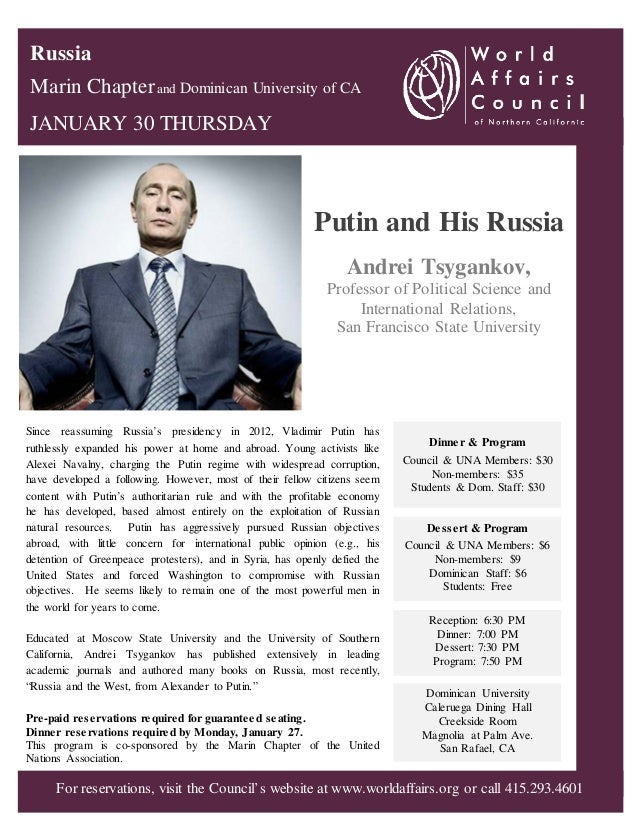 Russia Marin Chapter and Dominican University of CA JANUARY 30 THURSDAY  Putin and His Russia Andrei Tsygankov, Professor ...