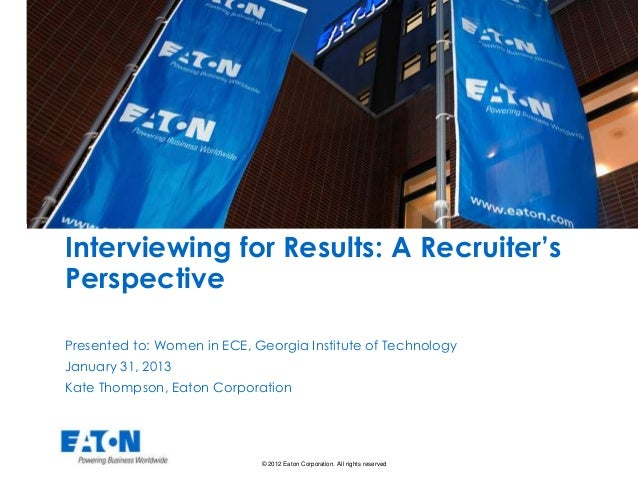 Interviewing for Results: A Recruiter'sPerspectivePresented to: Women in ECE, Georgia Institute of TechnologyJanuary 31, 2...