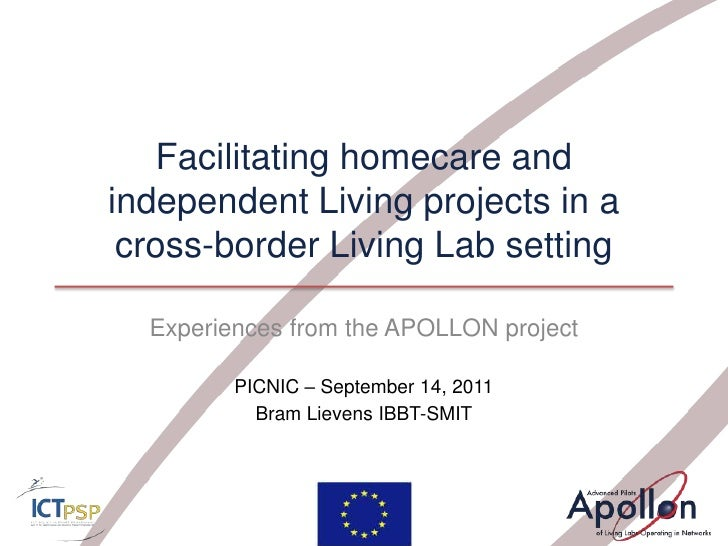 Facilitating homecare and independent Living projects in a cross-border Living Lab setting <br />Experiences from the APOL...