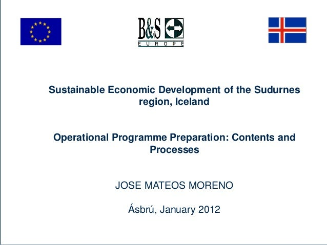 Sustainable Economic Development of the Sudurnes region, Iceland Operational Programme Preparation: Contents and Processes...
