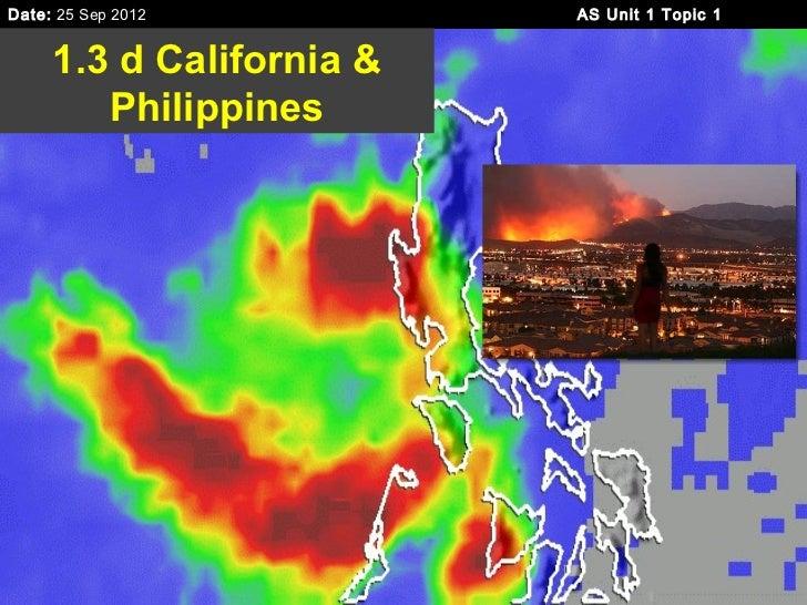 Date: 25 Sep 2012         AS Unit 1 Topic 1     1.3 d California &        Philippines