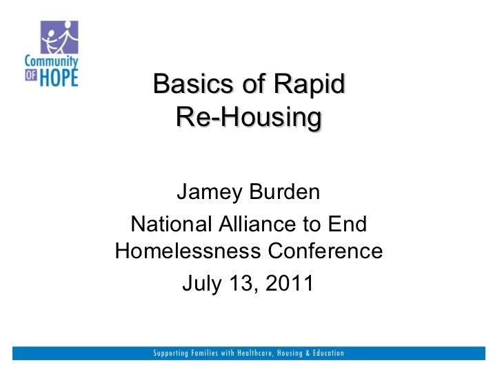 Basics of Rapid Re-Housing   Jamey Burden National Alliance to End Homelessness Conference July 13, 2011