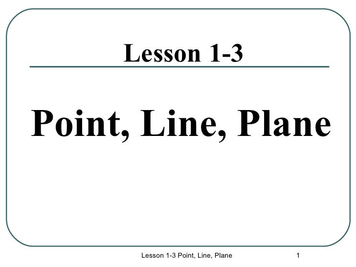 1 3 points, lines, planes